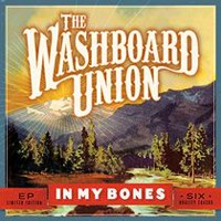 The Washboard Union - In My Bones (Limited Edition)
