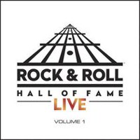 Various Artists - The Rock And Roll Hall Of Fame Live: Volume 1