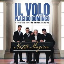 Il Volo With Placido Domingo - Notte Magica: A Tribute To The Three Tenors
