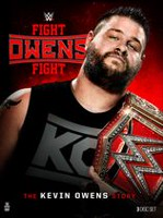 WWE 2017 - Fight Owens Fight: The Kevin Owens Story