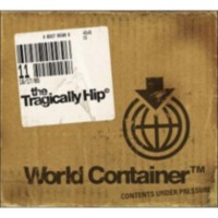 The Tragically Hip - World Container