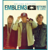 Emblem3 - Nothing To Lose (Deluxe Edition)