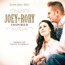 Joey + Rory - Inspired: Songs Of Faith & Family