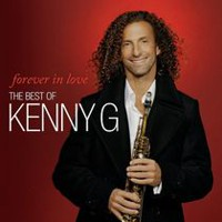 Kenny G. - Forever In Love: The Best Of Kenny G