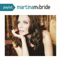 Martina McBride - Playlist: The Very Best Of Martina McBride
