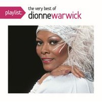 Dionne Warwick - Playlist: The Very Best Of Dionne Warwick