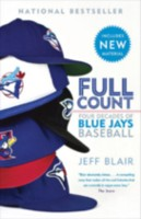 Full Count Four Decades of Blue Jays Baseball