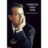 Tennessee Ernie Ford - Amazing Grace: 21 Treasured Hymns (Music DVD)