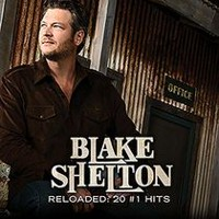 Blake Shelton - Reloaded: 20 #1 Hits