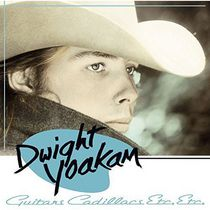Dwight Yoakam - Guitars, Cadillacs, Etc., Etc. (Vinyl / Digital Download)
