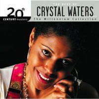 Crystal Waters - 20th Century Masters: The Millennium Collection - The Best Of Crystal Waters