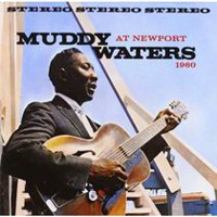 Muddy Waters - Muddy Waters Live At Newport 1960 (Remaster)
