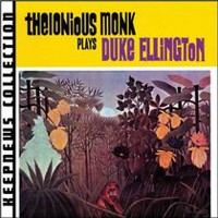 Thelonious Monk - Plays Duke Ellington (Keepnews Collection) (Remaster)