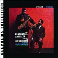 The Cannonball Adderley Quintet - The Cannonball Adderley Quintet In San Francisco (Keepnews Collection) (Remaster)