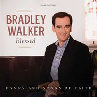 Bradley Walker - Blessed: Hymns And Songs Of Faith