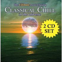 Artistes Variés - The Ultimate Most Relaxing Classical Chill in the Universe