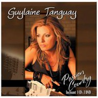 Guylaine Tanguay - Passion Country (CD/DVD)