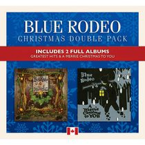 Blue Rodeo - Greatest Hits, Vol.1 / A Merrie Christmas To You