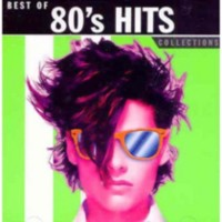Various Artists - Collections: Best Of 80's Hits