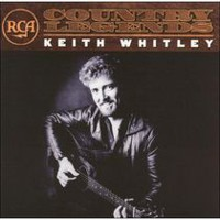 Keith Whitley - Rca Country Legends (Remaster)