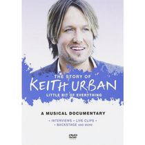 The Story Of Keith Urban: Little Bit Of Everything - A Musical Documentary (Music DVD)