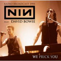 Nine Inch Nails & David Bowie - We Prick You: Radio Braodcast 1995