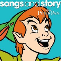 Disney Songs and Story - Songs and Story: Peter Pan