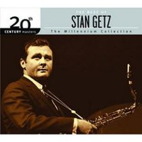 Stan Getz - The Millennium Collection: The Best Of (20th Century Masters)