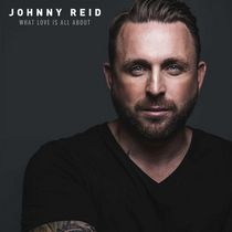 Johnny Reid - What Love Is All About