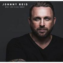 Johnny Reid - What Love Is All About (Special Edition)