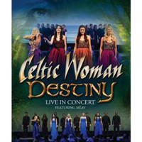 Celtic Woman - Destiny: Live In Concert (Music Blu-ray)