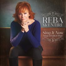 Reba McEntire - Sing It Now: Songs of Faith & Hope (Deluxe) (2 CD)