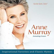 Anne Murray - Amazing Grace: Inspirational Favorites And Classic Hymns