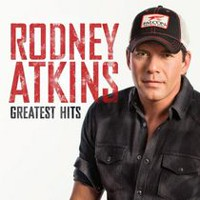 Rodney Atkins - Rodney Atkins: Greatest Hits (Walmart Exclusive)