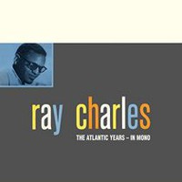 Ray Charles - The Atlantic Studio Albums In Mono (Remaster)
