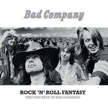 Bad Company - Rock N Roll Fantasy: The Very Best Of Bad