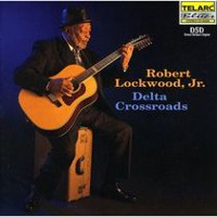 Robert Lockwood Jr. - Delta Crossroads