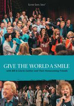 Bill & Gloria Gaither And Their Homecoming Friends - Give The World A Smile (Music DVD)