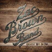 Zac Brown Band - Greatest Hits So Far…