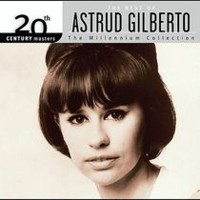 Astrud Gilberto - 20th Century Master: The Millennium Collection - The Best Of Astrud Gilberto