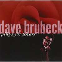 Dave Brubeck - Plays For Lovers