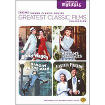 TCM Greatest Classic Films: American Musicals - Easter Parade / Meet Me In St. Louis / Singin' In The Rain / The Band Wagon