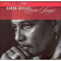 Aaron Neville - Love Songs