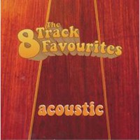 The 8 Track Favourites - Acoustic